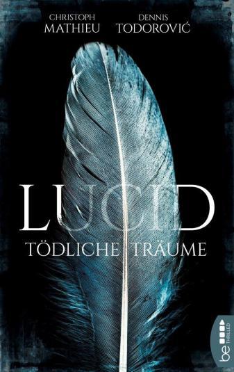 LUCID – seit dem 10. Juli 2018 ist der Roman LUCID von Dennis Todorovic und mir als E-Book im Bastei Lübbe Verlag. Weitere Infos: https://luebbe.de/be/ebooks/thriller/lucid-toedliche-traeume/id_6981977?
